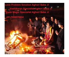 Love Problem Solution  Aghori Baba Ji +91-7508576634